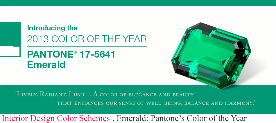 Information and must buy interior design products of Pantone's 2013 Color of the Year, Emerald Green. This jewel-like hue creates a luxurious feel in any room.  Emerald: Pantone's Color of the Year slider