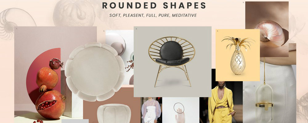 rounded shapes Inspire yourself with this Moodboard dedicated to Rounded Shapes FEATURE 1